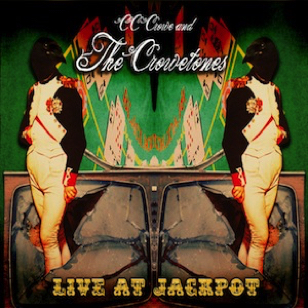 CC Crowe & The Crowetones - Live At Jackpot