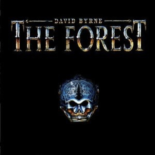 David Byrne - The Forest