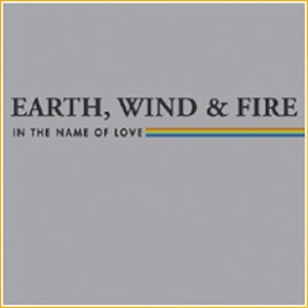 Earth, Wind, & Fire - In The Name Of Love