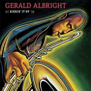 Gerald Albright - Kickin' It Up