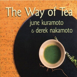June Kuramoto & Derek Nakamoto - The Art of Tea