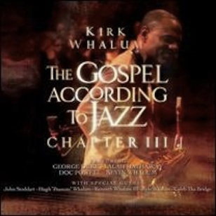 Kirk Whalem - The Gospel According to Jazz