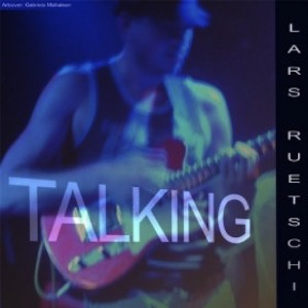 Lars Ruetschi - Talking