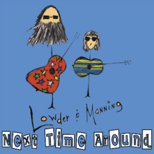 Lowder & Manning - Next Time Around
