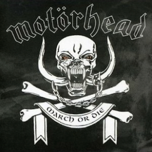 Motörhead - March Or Die