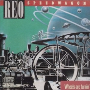 REO Speedwagon - Wheels Are Turnin