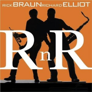 Rick Braun Richard Elliot - RnR