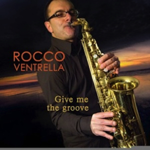 Rocco Ventrella - Give Me The Groove