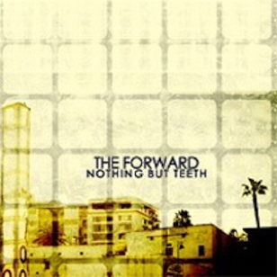 The Forward - Nothing But Teeth