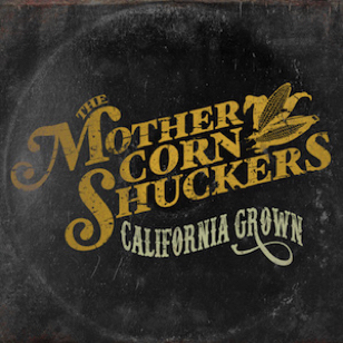 The Mother Corn Shuckers - California Grown